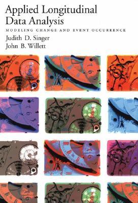 Applied Longitudinal Data Analysis By Singer, Judith D./ Willett, John B.
