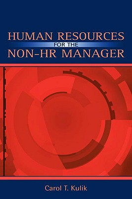 Human Resources for the Non-HR Manager By Kulik, Carol T.
