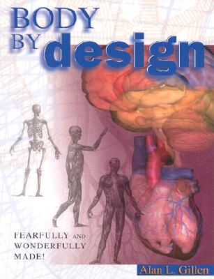 Body by Design By Gillen, Alan L.